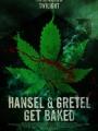 Hansel & Gretel Get Baked 2013