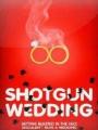 Shotgun Wedding 2013