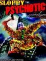 Sloppy the Psychotic 2012