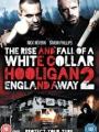 White Collar Hooligan 2: England Away 2013