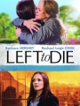 Left to Die 2012