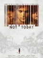 Not Today 2013