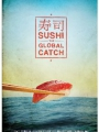 Sushi: The Global Catch 2012