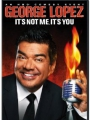 George Lopez: It's Not Me, It's You 2012