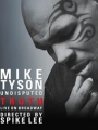 Mike Tyson: Undisputed Truth 2013