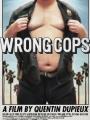 Wrong Cops 2013