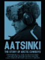 Aatsinki: The Story of Arctic Cowboys 2013