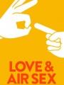 Love & Air Sex 2013