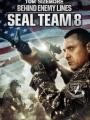 Seal Team Eight: Behind Enemy Lines 2014