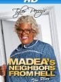 Tyler Perrys Madeas Neighbors From Hell 2014