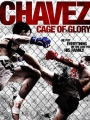 Chavez Cage of Glory 2013