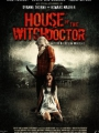 House of the Witchdoctor 2013