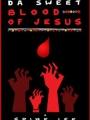 Da Sweet Blood of Jesus 2014