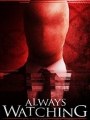 Always Watching: A Marble Hornets Story 2015