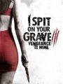 I Spit on Your Grave 3 2015