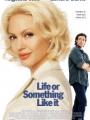 Life or Something Like It 2002