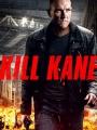 Kill Kane 2016