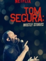 Tom Segura: Mostly Stories 2016