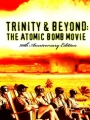 Trinity and Beyond: The Atomic Bomb Movie 1995