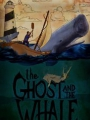 The Ghost and The Whale 2016