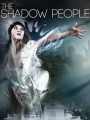The Shadow People 2017