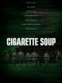 Cigarette Soup 2017