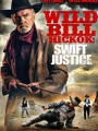 Wild Bill Hickok: Swift Justice 2016