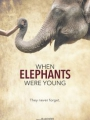 When Elephants Were Young 2016