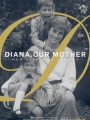 Diana, Our Mother: Her Life and Legacy 2017