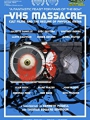 VHS Massacre: Cult Films and the Decline of Physical Media 2016