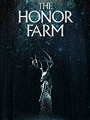 The Honor Farm 2017