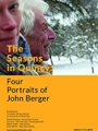 The Seasons in Quincy: Four Portraits of John Berger 2016