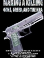 Making a Killing: Guns, Greed, and the NRA 2016