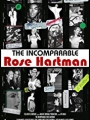 The Incomparable Rose Hartman 2016