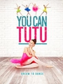 You Can Tutu 2017