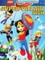Lego DC Super Hero Girls: Super-Villain High 2018