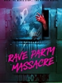 Rave Party Massacre 2017
