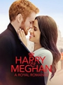 Harry & Meghan: A Royal Romance 2018