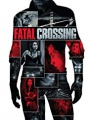 Fatal Crossing 2017