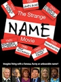 The Strange Name Movie 2017