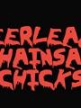 Cheerleader Chainsaw Chicks 2018