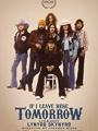 If I Leave Here Tomorrow: A Film About Lynyrd Skynyrd 2018