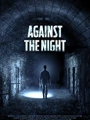 Against the Night 2017