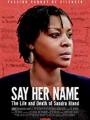 Say Her Name: The Life and Death of Sandra Bland 2018