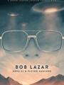 Bob Lazar: Area 51 & Flying Saucers 2018