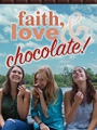 Faith, Love & Chocolate 2018