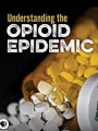 Understanding the Opioid Epidemic 2018