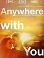 Anywhere With You 2018
