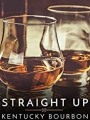 Straight Up: Kentucky Bourbon 2018