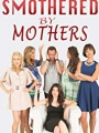 Smothered by Mothers 2019